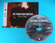 CD Singolo The Trash Can Sinatras How Can I Apply...? GODCD 151 no mc lp(S23)