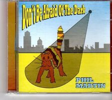 (FH432) Phil Martin,  Don't Be Afraid of the Dark - 2013 CD