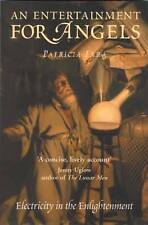 An Entertainment for Angels: Electricity in the Enlightenment,Patricia Fara,New