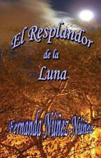 El Resplandor de la Luna by Fernanda Núñez11 (2014, Paperback)