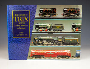 The History Of Trix HO/OO Model Railways In Britain Book - By Tony Matthewman