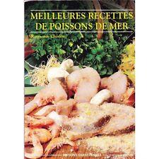 MEILLEURES RECETTES DE POISSONS DE MER / Raymonde CHARLON illustré PHOTOS 1994