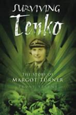 Surviving Tenko: The Story of Margot Turner by Penny Starns (Paperback, 2010)