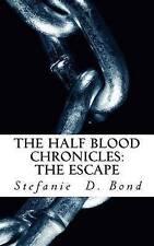 NEW The Half Blood Chronicles: The Escape (Volume 2) by Stefanie D. Bond