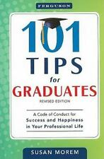 101 Tips for Graduates: A Code of Conduct for Success and Happiness in-ExLibrary