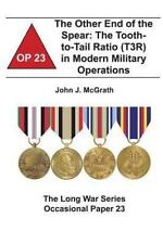The Other End of the Spear: the Tooth-To-Tail Ratio (T3R) in Modern Military...