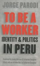 To Be a Worker: Identity and Politics in Peru (Latin America in Translation/En