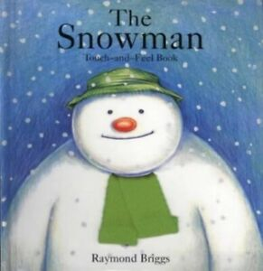 The Snowman: Touch and Feel Book by Briggs, Raymond Hardback Book The Cheap Fast