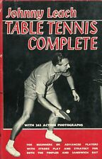 Table Tennis Complete, by Johnny Leach 1965 Hardcover Uncommon Classic Ping Pong