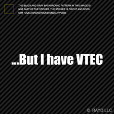 (2x) But I Have VTEC Sticker Die Cut Decal jdm