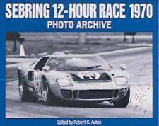 Photo Archive: Sebring 12-Hour Race 1970 Photo Archive by Robert C. Auten (1994,