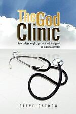 The God Clinic : How to lose weight, get rich and feel good, all in one easy...