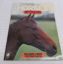 HORSES IN COLOR BOOK INCLUDING CARING FOR YOUR HORSE