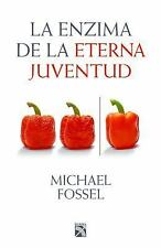 LA ENZIMA DE LA ETERNA JUVENTUD/ THE ENZYME OF ETERNAL YOUTH - FOSSEL, MICHAEL,