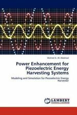 Power Enhancement for Piezoelectric Energy Harvesting Systems by Abdelaal...