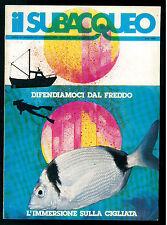 IL SUBACQUEO RIVISTA NUM. 57 ANNO VI FEBBRAIO 1978 EDIZ. LA CUBA SUBACQUEA