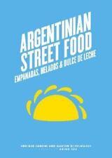 Argentinian Street Food : Empanadas, Helados and Dulce de Leche by Enrique Zanon