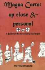 Magna Carta-Up Close and Personal : A Guide for the Historically Challenged...