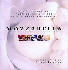 Mozzarella: Inventive Recipes from Leading Chefs with Buffalo Mozzarel-ExLibrary