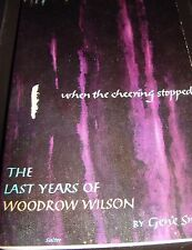 When The Cheering Stopped The Last Years Of Woodrow Wilson 1966 Paperback