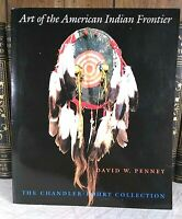 Art of the American Indian Frontier, Chandler-Pohrt Collection -- Beautiful