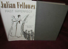 Past IMPERFECT ~ Julian Fellowes. 1st HbDj  Intelligent thoughtful WITTY UNread