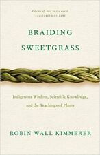 Braiding Sweetgrass: Indigenous Wisdom, Scientific Knowledge- Kindle Edition