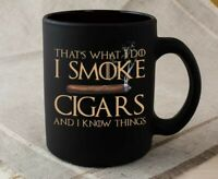 Cigarette Coffee Mug - I Smoke And I Know Things - Tobacco Smoker Cigars Man Mug