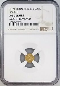 1871 1/4 Dollar California Gold piece certified BG-841, AU Details by NGC!