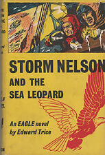 STORM NELSON AND THE SEA LEOPARD FIRST EDITION 1957 EAGLE NOVEL BY EDWARD TRICE