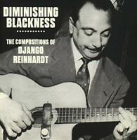 DIMINISHING BLACKNESS ' THE CO - REINHARDT DJANGO [CD]