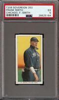 Very Rare 1909-11 T206 Frank Smith F. Smith Sovereign 350 Chicago PSA 5 EX