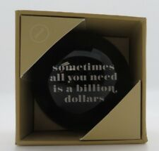 'Sometimes All You Need is a Billion Dollars' Paperweight BNIP Funny Gag Gift