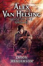 Alex Van Helsing: Voice of the Undead by Henderson, Jason