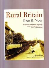 RURAL BRITAIN THEN & NOW THE BRITISH COUNTRYSIDE by ROGER HUNT. GREAT PAPERBACK!