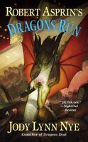Robert Asprin's Dragons Run, Paperback by Nye, Jody Lynn, Brand New, Free shi...