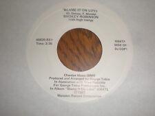 Smokey Robinson/Barbara Mitchell 45 Blame It On Love TAMLA PROMO