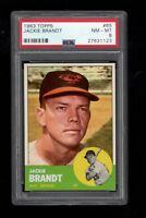 1963 Topps BB Card # 65 Jackie Brandt Baltimore Orioles PSA NM-MT 8 !!