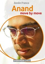 Anand: Move by Move. By Zenón Franco. NEW CHESS BOOK