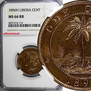 Liberia Bronze 1896 H 1 Cent NGC MS66 RB Nice Mint Luster TOP GRADED BY NGC KM 5