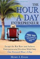 The Hour A Day Entrepreneur: Escape the Rat Race and Achieve-ExLibrary