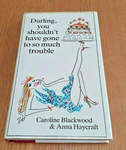 Darling, You shouldn't Have Gone to So Much Trouble, Carol Blackwood, A Haycraft