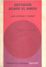 ESTUDIOS SOBRE EL AMOR JOSE ORTEGA Y GASSET SALVAT EDITORES 1971    TC12006 A6C2