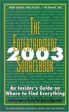 The Entertainment Sourcebook: 2003: An Insider's Guide on Where to Find Everythi