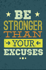 Be Stronger Than Your Excuses Motivational Quote Poster - 12x18