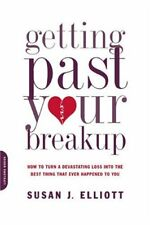 Getting Past Your Breakup: How to Turn a Devastati