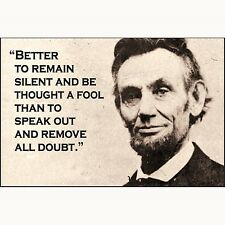 Better to remain silent and be thought a fool (Lincoln)  fridge magnet (ep)