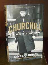 James C. Humes: Churchill: The Prophetic Statesman- HC