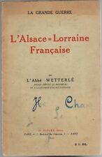 ALSACE LORRAINE Française par L'Abbé WETTERLÉ Autonomie Annexion Pharmacies 1915