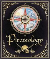 Pirateology: The Pirate Hunters Companion (Ologies) by Captain William Lubber